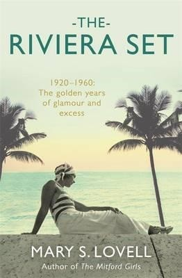 Mary S. Lovell - the Riviera Set