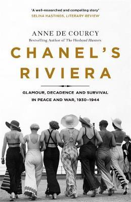 Anne de Courcy - Chanel's Riviera