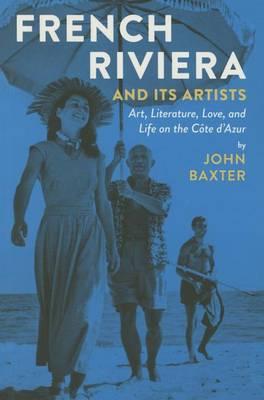 John Baxter French Riviera and its Artists